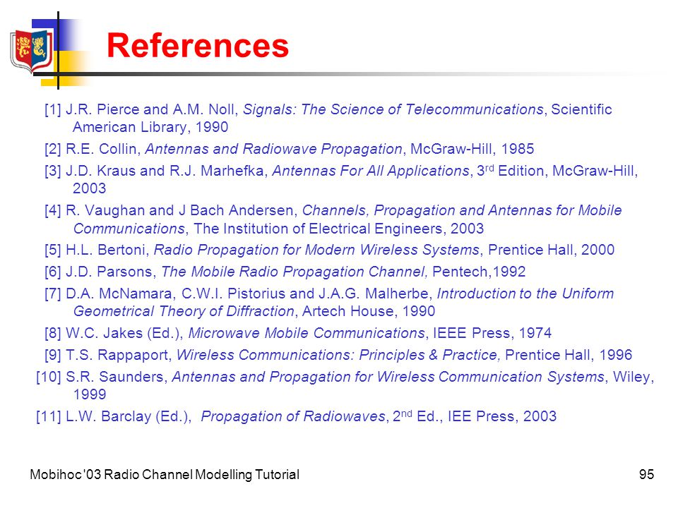 References [1] J.R. Pierce and A.M. Noll, Signals: The Science of Telecommunications, Scientific American Library, 1990.